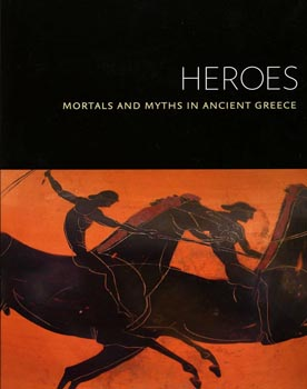 S. Albersmeier (dir.), Heroes: Mortals and Myths in Ancient Greece