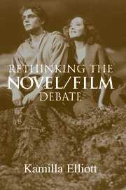 K. Elliott, Rethinking the Novel/Film Debate