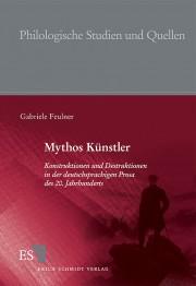 G. Feuler, Mythos Künstler. Konstruktionen und Destruktionen in der deutschsprachigen Prosa des 20. Jahrhunderts