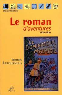 M. Letourneux, Le Roman d'aventures 1870-1930