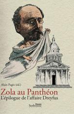 A. Pagès (dir.), Zola au Panthéon. L'épilogue de l'affaire Dreyfus