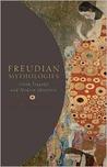 R. Bowlby, Freudian Mythologies: Greek Tragedy and Modern Identities
