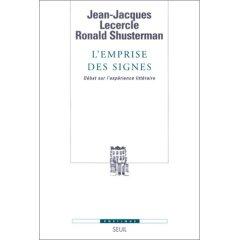 J.-J. Lecercle & R. Shusterman, L'Emprise des signes. Débat sur l'expérience littéraire.