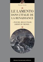 F. Alazard, Le lamento dans l'Italie de la Renaissance. « Pleure, belle Italie, jardin du monde »