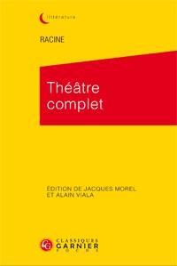 J. Racine, Théâtre complet