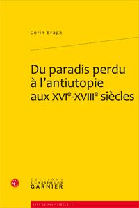 C. Braga, Du paradis perdu à l'antiutopie aux XVIe-XVIIIe siècles
