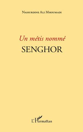N. Ali Mhoumadi, Un Métis nommé Senghor