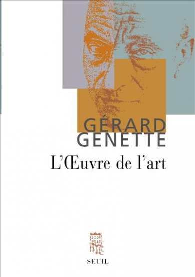 G. Genette, L'Oeuvre de l'art (rééd.)