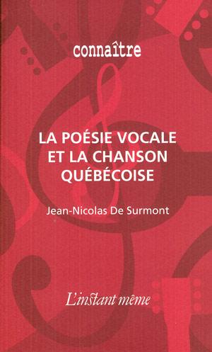 J.-N. De Surmont, La poésie vocale et la chanson québécoise