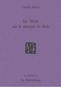 Ch. Henry, La Vérité sur le marquis de Sade