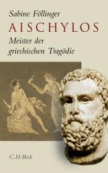 S. Föllinger, Aischylos: Meister der griechischen Tragödie