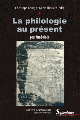 Ch. König & D. Thouard (dir.), La Philologie au présent. Pour Jean Bollack