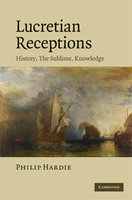 Ph. Hardie, Lucretian receptions: history, the sublime, knowledge