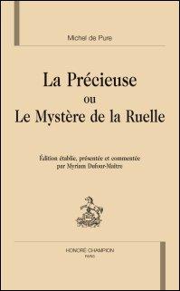 Michel de Pure, La Précieuse ou le Mystère de la Ruelle