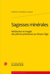 V. Gontero Lauze, Sagesses minérales. Médecine et magie des pierres précieuses au Moyen Age