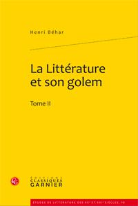 H. Béhar, La Littérature et son golem. Tome II