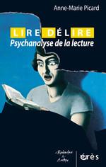 A.-M. Picard, Lire / Délire, Psychanalyse de la lecture