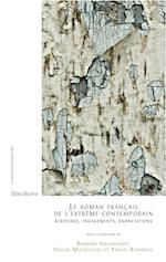 B. Havercroft, P. Michelucci et P. Riendeau (dir.), Le roman français de l'extrême contemporain. Écritures, engagements, énonciations