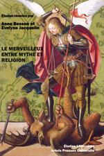 A. Besson et E. Jacquelin (dir.), Le Merveilleux entre mythe et religion