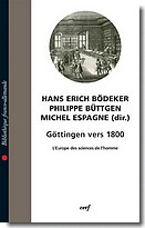 H-E. Bödeker, Ph. Büttgen, M. Espagne (dir.), Göttingen vers 1800