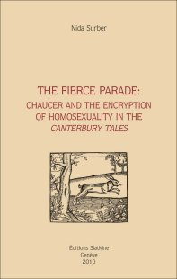 N. Surber, The Fierce Parade. Chaucer and the Encryption of Homosexuality in the Canterbury Tales