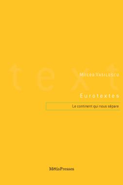 M. Vasilescu, Eurotextes. Le continent qui nous sépare