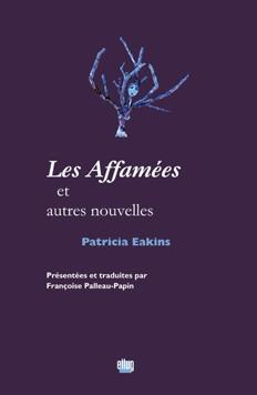 P. Eakins, Les Affamées et autres nouvelles