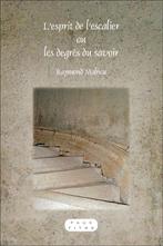 R. Mahieu, L'Esprit de l'escalier ou les degrés du savoir