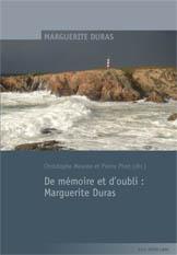 Chr. Meurée et P. Piret (dir.), De mémoire et d'oubli : Marguerite Duras