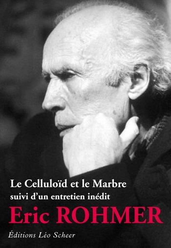 E. Rohmer, Le Celluloïd et le marbre, suivi d'un Entretien inédit