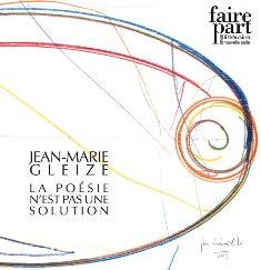 Faire part n°26/27 : Jean-Marie Gleize – la poésie n'est pas une solution