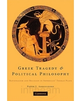 P. J. Ahrensdorf, Greek Tragedy and Political Philosophy: Rationalism and Religion in Sophocles' Theban Plays