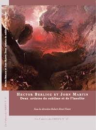 Tissot Robert H.(dir.), Hector Berlioz et John Martin. Deux artistes du Sublime et de l'Insolite