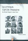 R. Leeman, Le Critique, l'art et l'histoire : de Michel Ragon à Jean Clair, 1959-1972