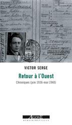 Victor Serge, Retour à l'Ouest, Chroniques (juin 1936 - mai 1940)