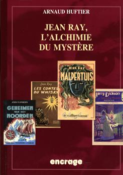 A. Huftier, Jean Ray. L'alchimie du mystère