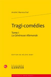 A. Mareschal, Tragi-comédies, tome 1. La Généreuse Allemande