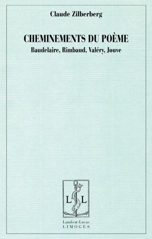 C. Zillberberg, Cheminements du poème: Baudelaire, Rimbaud, Valery, Jouve