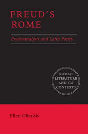 E. Oliensis, Freud's Rome: psychoanalysis and Latin poetry