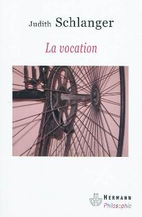 J. Schlanger, La Vocation