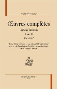 Th. Gautier, Critique théâtrale t. III (Oeuvres Complètes)