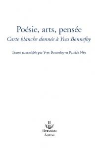 Y. Bonnefoy et P. Née (dir.), Poésies, arts, pensées. Carte blanche donnée à Yves Bonnefoy