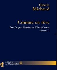 G. Michaud, Comme en rêve. Lire Jacques Derrida et Hélène Cixous. Volume 2