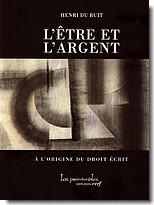 H. Du Buit, L'Être et l'Argent. A l'origine du droit écrit