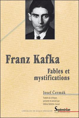 J. Čermák, Franz Kafka. Fables et mystifications