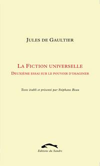 J. de Gaultier, La Fiction universelle