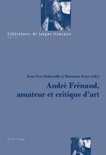 J-Y Debreuille, M. Froye, André Frénaud, amateur et critique d'art