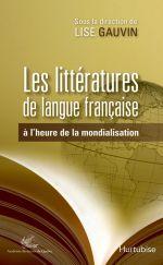 L. Gauvin (dir.) , Les littératures de langue française à l'heure de la mondialisation