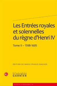 Les Entrées royales et solennelles du règne d'Henri IV dans les villes françaises (2 vol.)