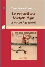Y. Foehr-Janssens, O. Collet (dir.), Le Recueil au Moyen Âge. Le Moyen Âge central